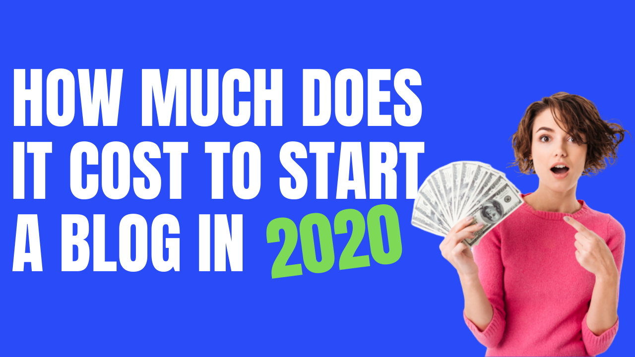 How Much Does It Cost to Start a Blog in 2020?