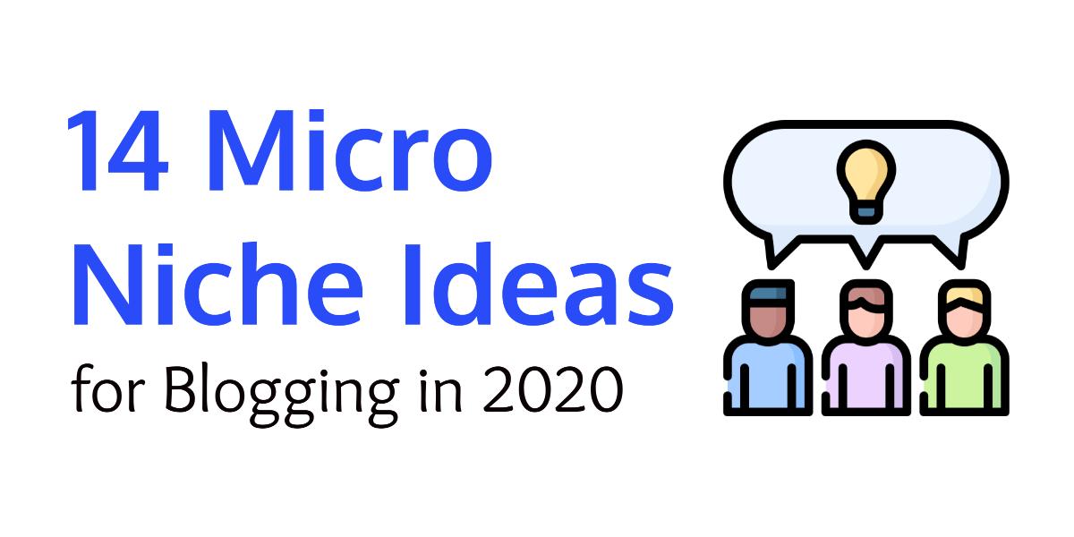micro niche ideas for blogging, niche ideas for blogging, niche ideas for blogging 2020