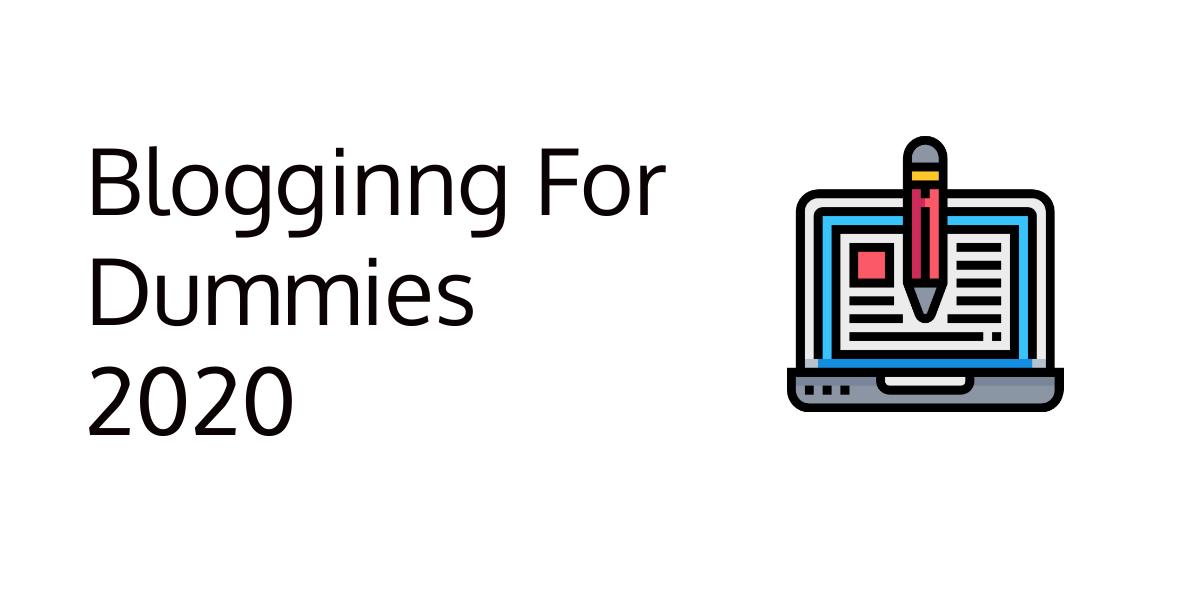 Blogging for Dummies 2020